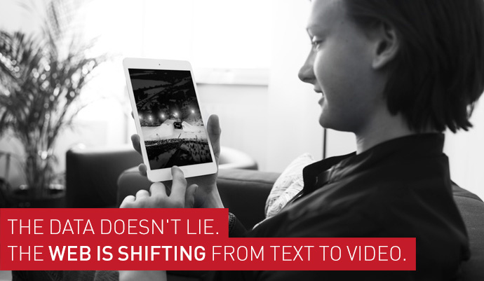 The data doesn't lie. The web is shifting from text to video.